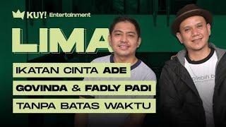 LIMA: ADE GOVINDA & FADLY PADI RILIS CUKUP LEBIH BAIK SEBAGAI WUJUD IKATAN CINTA!!!