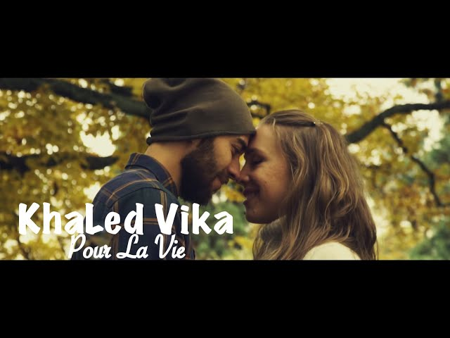 KhaLed Vika - Pour La Vie (clip officiel) [prod. by C-TaLento]