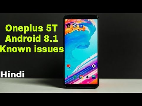 Oneplus 5T Android 8.1 Issues and Open Beta 6 Comparison   Hindi