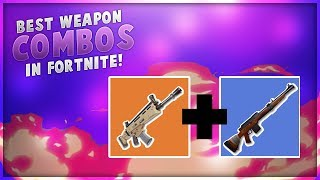 BEST WEAPON COMBOS IN FORTNITE BATTLE ROYALE