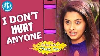 I Don't Hurt Anyone - Actress Arthana | Seethamma Andalu Ramayya Sitralu