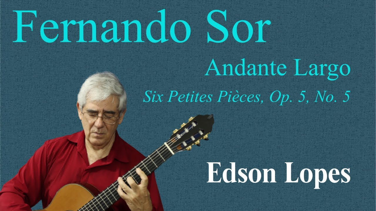 Andante Largo, Op. 5, No. 5 (Fernando Sor)