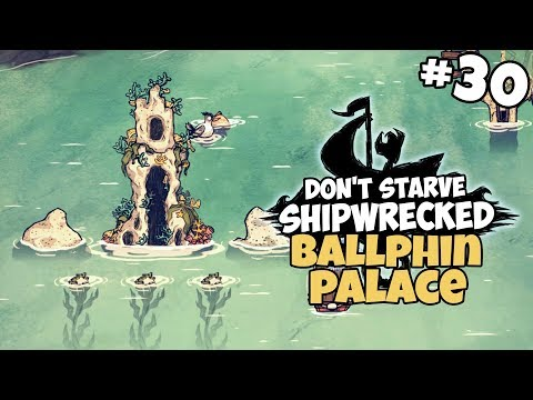 Building a Ballphin Palace - Don't Starve: Shipwrecked NEW UPDATE Gameplay - Part 30