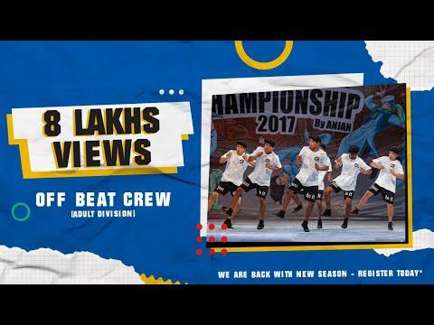 OFF BEAT CREW (DELHI) (ADULT DIVISION) - INDIAN HIP HOP DANCE CHAMPIONSHIP 2017