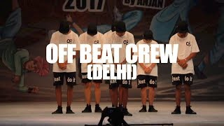 OFF BEAT CREW (DELHI) (ADULT DIVISION) - INDIAN HIP HOP DANCE CHAMPIONSHIP 2017 - Stafaband