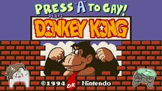 Press A To Gay! Plays Donkey Kong (GB) - GOTTA DONK IT!