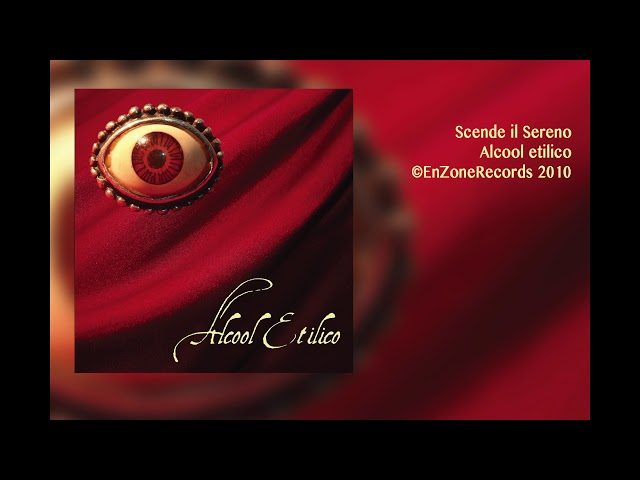 Alcool Etilico | Scende il Sereno | Alcool etilico| EnzoneRecords 2010