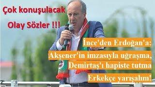 Muharrem İnce Yalova mitingi, Erdoğan hakkındaki olay konuşması. En son 24 Haziran Seçim haberleri.