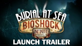 BioShock Infinite: Burial at Sea - Episode Two Launch Trailer