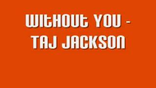 Watch Taj Jackson Without You video
