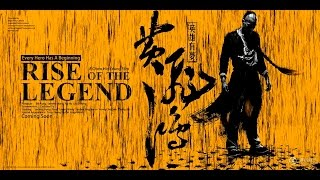 MOVIE REVIEWS #34 - Rise of the Legend - martial arts chinese movies film critic opinion netflix