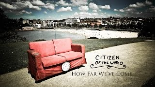 Citizen of the World - How Far We