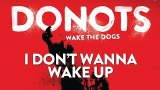Watch Donots I Dont Wanna Wake Up video