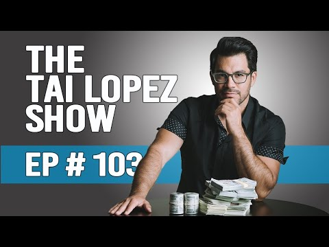 Tai Lopez Podcast - Ep 103: The Money Episode