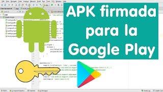 Firmar archivo APK para subirlo a la Google Play