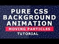 Pure CSS Background Particles Animation