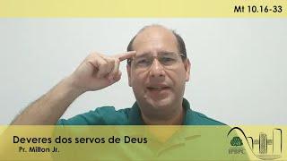 Mt 10.16-33 - Deveres dos servos de Deus