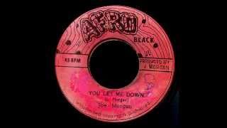 Joe Morgan - You Let Me Down