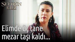 Sefirin Kızı 49. Bölüm - Elimde Üç Tane Mezar Taşı Kaldı...