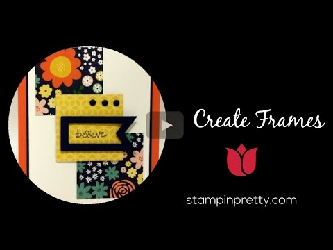 Stampin' Pretty Tutorial:  How To Create Frames With Stampin' Up! Banners Dies