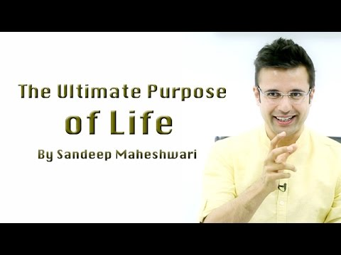 The Ultimate Purpose of Life by Sandeep Maheshwari (in Hindi)