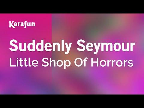 Karaoke Suddenly Seymour - Little Shop Of Horrors *