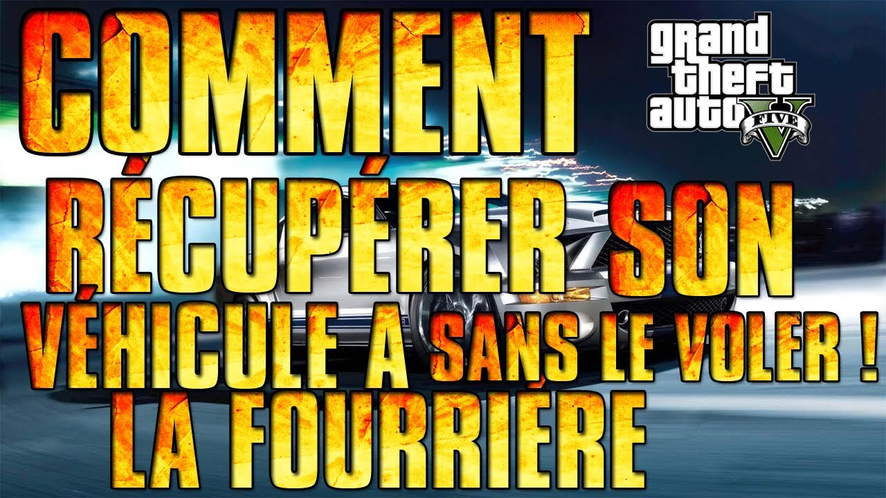 glitch comment r cup rer sa voiture en fourri re sans la voler et sans la payer sur gta online. Black Bedroom Furniture Sets. Home Design Ideas