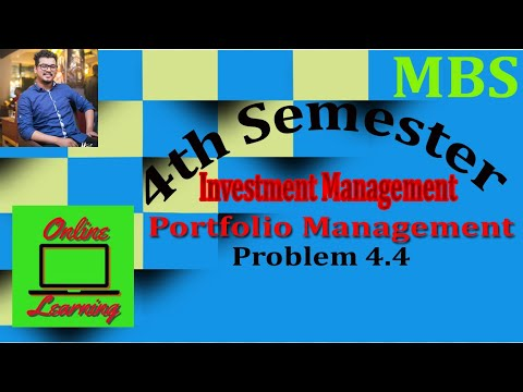 MBS 4th Sem || Investment Management || Capital Allocation to Risky Assets || Problem 4.4
