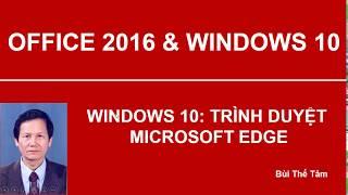 Windows 10: Trình duyệt Microsoft Edge – Bài 2/5 - Tin học văn phòng