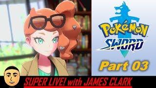 Pokemon Sword - Part 3 | Super Live! with James Clark