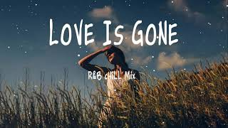 Love Is Gone ... R&B ChiLL Mix 🍒🍒