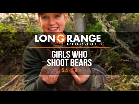 Long Range Pursuit | S4 E9 Girls Who Shoot Bears