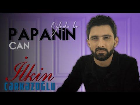 Ilkin Cerkezoglu - Can Papanin Ogludu Bu 2020 ( Lyric Audio)