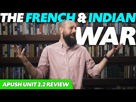 The FRENCH AND INDIAN War (The Seven Years' War) [APUSH Review Unit 3 Topic 2] Period 3: 1754-1800
