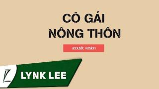 Lynk Lee - Cô gái nông thôn (Acoustic Version) (Lyrics Typography)