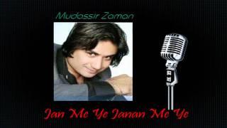 Download Video Mudassir Zaman - Jan Me Ye Janan Me Ye MP3 3GP MP4