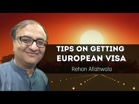 Tips on getting European visa by Rehan Allahwala