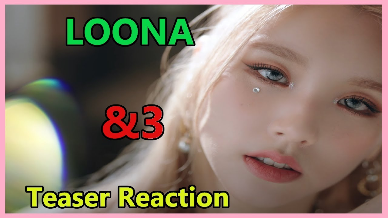 LOONA (이달의 소녀) - &3 Teaser Reaction - THESE VISUALS