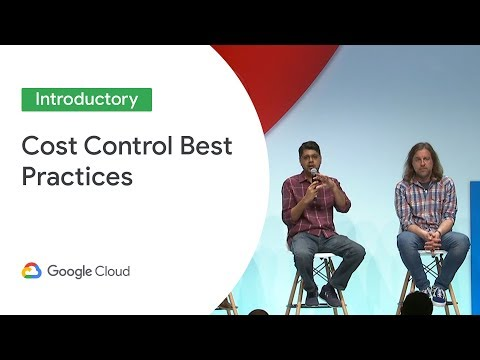 Cost Control and Financial Governance Best Practices (Cloud Next '19)