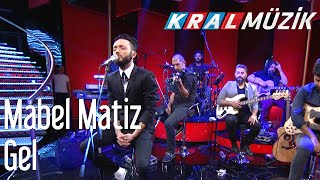 Kral POP Akustik - Mabel Matiz - Gel