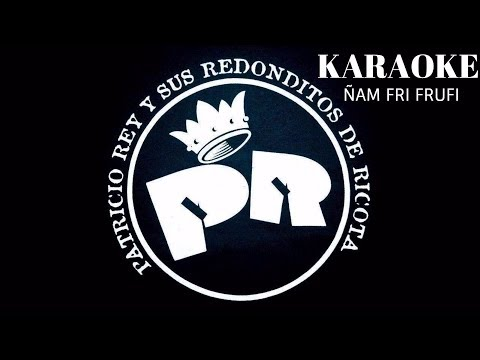 KARAOKE- Ñam Fri Frufi Fali Fru - Los Redondos