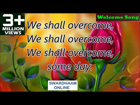 we shall overcome [[Ultimate Song Bank]] For All Students
