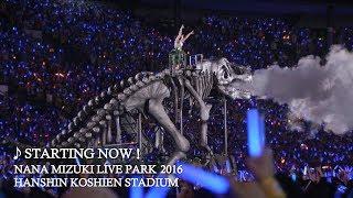水樹奈々「STARTING NOW!」(NANA MIZUKI LIVE PARK 2016)