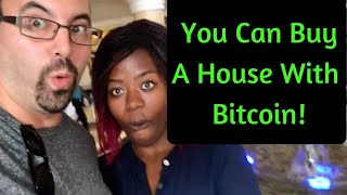 You can buy a house with bitcoin