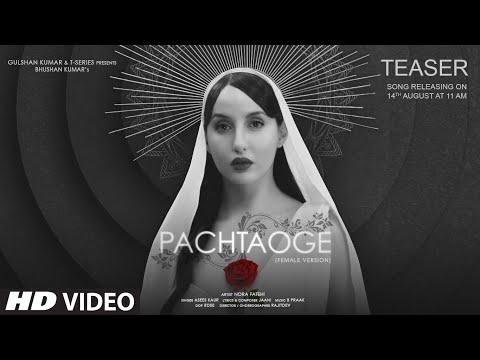 TEASER: Pachtaoge (Female Version) |Nora Fatehi |Asees K|Jaani | B Praak| Bhushan K |14 August