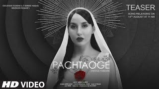 TEASER: Pachtaoge (Female Version) |Nora Fatehi |Asees K|Jaani | B Praak|  Bhushan K |14 August