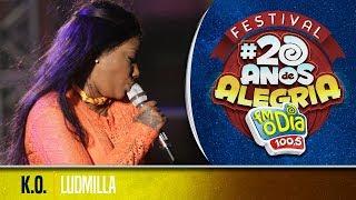 🔴 Ludmilla - K.O (Festival 20 anos de Alegria)
