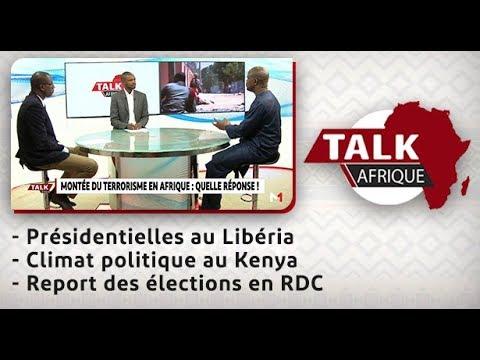 Talk Afrique: Présidentielles au Libéria, climat politique au Kenya & Report des élections en RDC