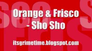 Orange & Frisco - Sho Sho (HQ) (+MP3)