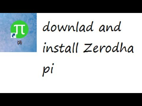 How to download and install Zerodha pi Download video - get